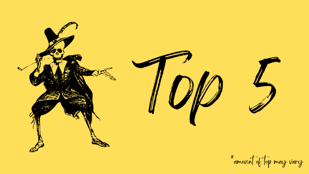 A fancily dressed skeleton with a fine pipe and hat introduces the top 5, an occasional series of lists of 5 things not to be taken entirely seriously.